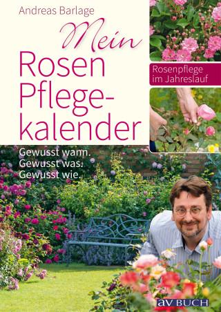 Andreas Barlage: Mein Rosenpflegekalender