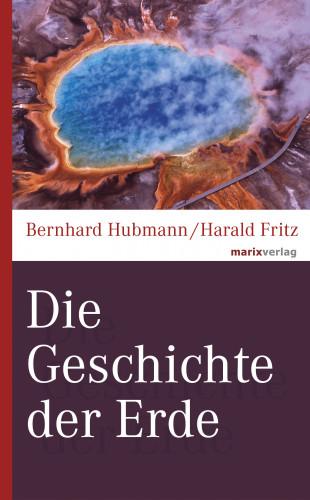 Bernhard Hubmann, Harald Fritz: Die Geschichte der Erde
