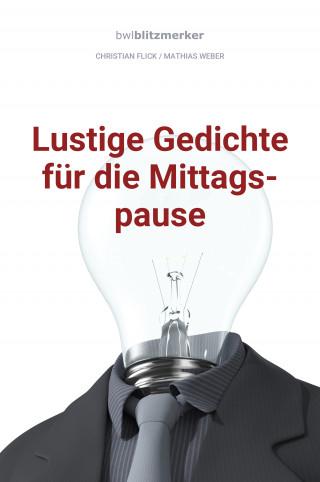 Christian Flick, Mathias Weber: bwlBlitzmerker: Lustige Gedichte für die Mittagspause