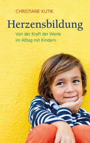 Christiane Kutik: Herzensbildung