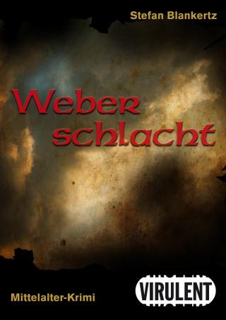 Stefan Blankertz: Weberschlacht