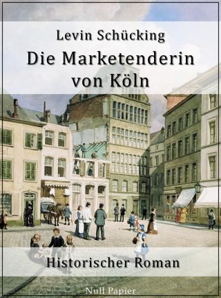 Levin Schücking: Die Marketenderin von Köln
