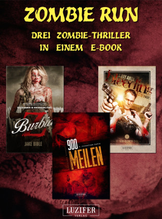 S. Johnathan Davis, Jake Bible, L Roy Aiken: Zombie Run - 3 Zombie-Romane in einem Bundle