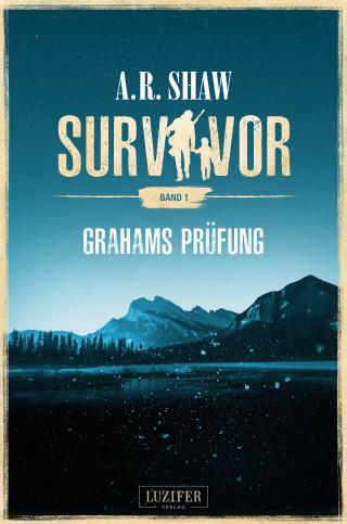 A.R. Shaw: GRAHAMS PRÜFUNG (Survivor)