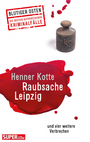 Henner Kotte: Raubsache Leipzig