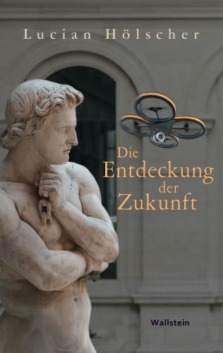 Lucian Hölscher: Die Entdeckung der Zukunft