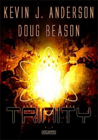 Kevin J. Anderson, Doug Beason: Trinity