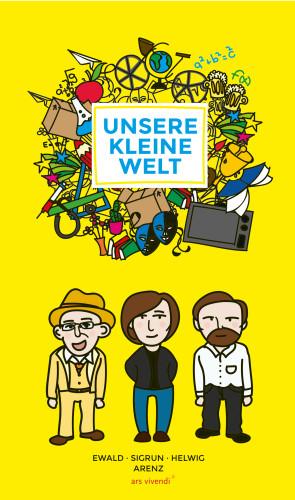 Sigrun Arenz, Helwig Arenz, Ewald Arenz: Unsere kleine Welt (eBook)
