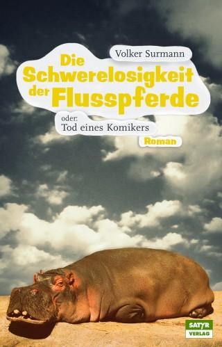 Volker Surmann: Die Schwerelosigkeit der Flusspferde
