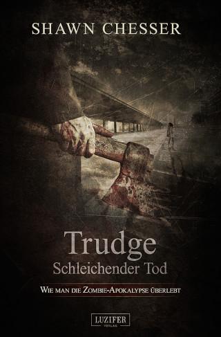 Shawn Chesser: TRUDGE - SCHLEICHENDER TOD
