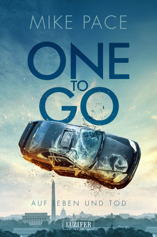 Mike Pace: ONE TO GO - Auf Leben und Tod