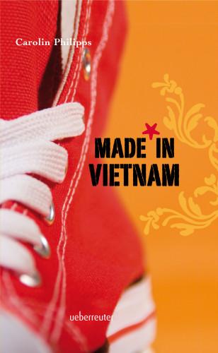 Carolin Philipps: Made in Vietnam