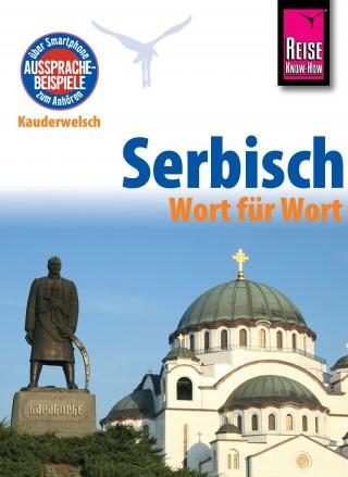 Dragoslav Jovanovic: Serbisch - Wort für Wort: Kauderwelsch-Sprachführer von Reise Know-How