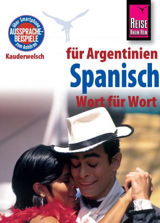 O'Niel V. Som: Reise Know-How Sprachführer Spanisch für Argentinien - Wort für Wort: Kauderwelsch-Band 84