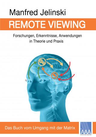 Manfred Jelinski: Remote Viewing