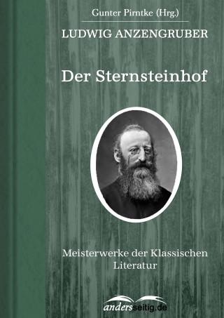 Ludwig Anzengruber: Der Sternsteinhof