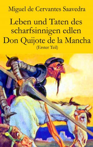 Miguel Cervantes de Saavedra: Leben und Taten des scharfsinnigen edlen Don Quijote de la Mancha (Erster Teil)