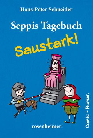Hans-Peter Schneider: Seppis Tagebuch - Saustark!: Ein Comic-Roman Band 3