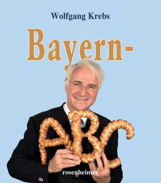 Wolfgang Krebs: Bayern-ABC
