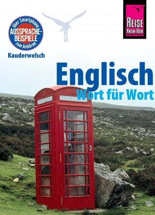 Doris Werner-Ulrich: Englisch - Wort für Wort: Kauderwelsch-Sprachführer von Reise Know-How
