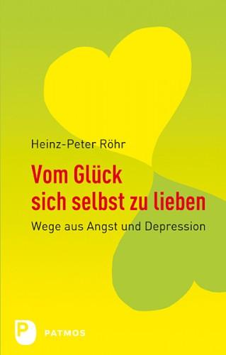 Heinz-Peter Röhr: Vom Glück sich selbst zu lieben