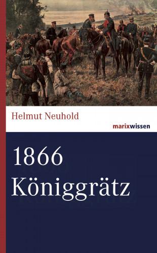 Helmut Neuhold: 1866 Königgrätz