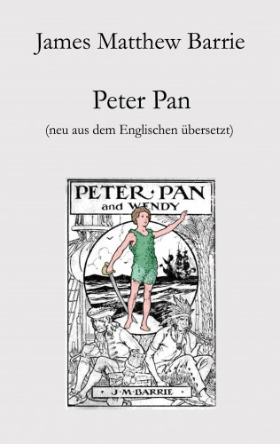 James Matthew Barrie: Peter Pan