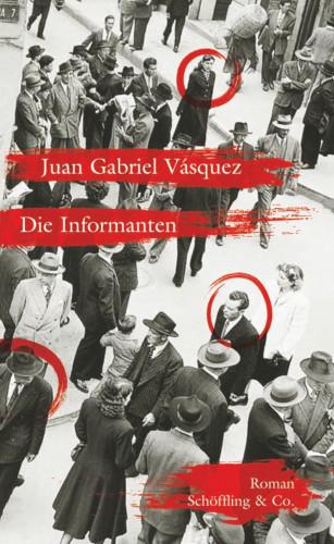 Juan Gabriel Vásquez: Die Informanten