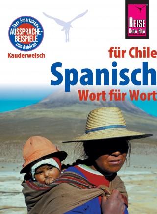 Enno Witfeld: Spanisch für Chile - Wort für Wort: Kauderwelsch-Sprachführer von Reise Know-How