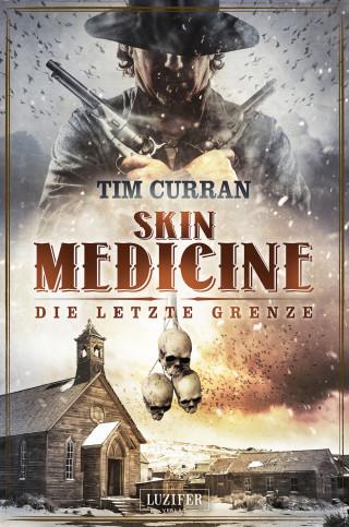 Tim Curran: SKIN MEDICINE - Die letzte Grenze