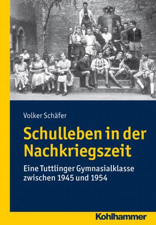 Volker Schäfer: Schulleben in der Nachkriegszeit