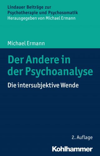 Michael Ermann: Der Andere in der Psychoanalyse