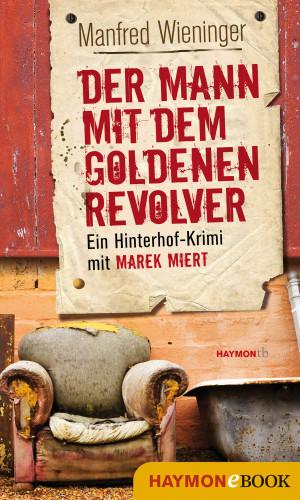 Manfred Wieninger: Der Mann mit dem goldenen Revolver