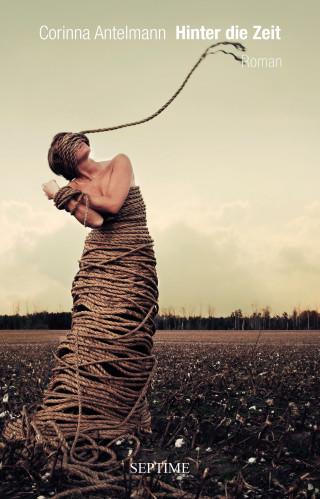Corinna Antelmann: Hinter die Zeit