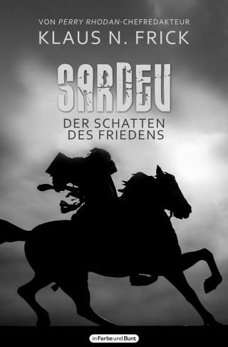 Klaus N. Frick: Sardev - Der Schatten des Friedens