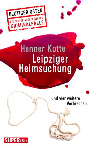 Henner Kotte: Leipziger Heimsuchung