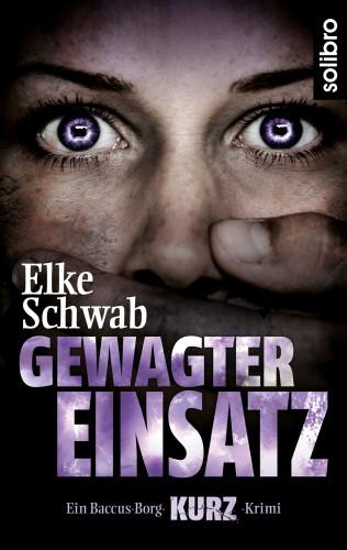 Elke Schwab: Gewagter Einsatz
