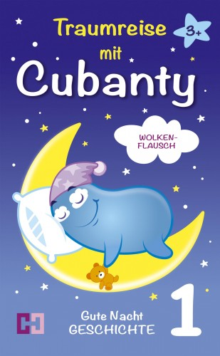 Cubanty Kuscheltier, Christiane Heyn: Wolkenflausch - Gute Nacht Geschichte zum Vorlesen
