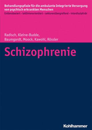 Jeanett Radisch, Katja Kleine-Budde, Johanna Baumgardt, Jörn Moock, Wolfram Kawohl, Wulf Rössler: Schizophrenie
