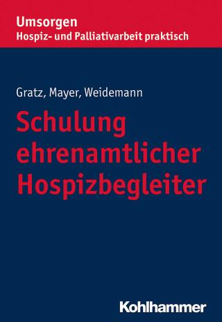 Margit Gratz, Gisela Mayer, Anke Weidemann: Schulung ehrenamtlicher Hospizbegleiter