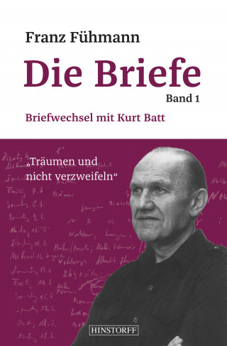 Franz Fühmann, Kurt Batt: Franz Fühmann, Die Briefe Band 1