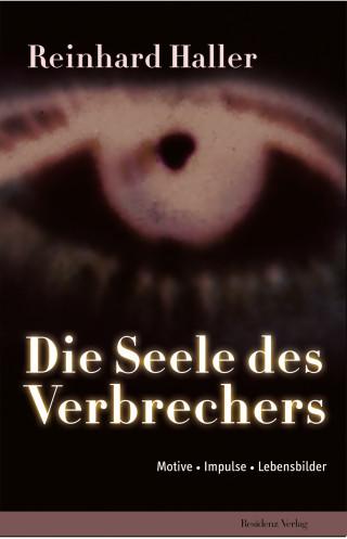 Reinhard Haller: Die Seele des Verbrechers