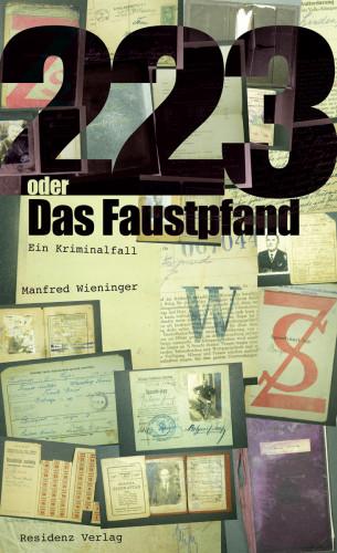 Manfred Wieninger: 223 oder Das Faustpfand
