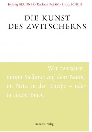 Helwig Brunner, Kathrin Passig, Franz Schuh: Die Kunst des Zwitscherns