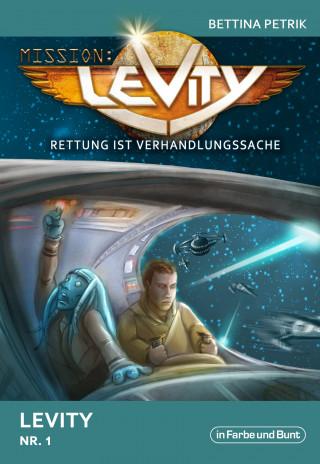 Bettina Petrik: Mission: Levity - Rettung ist Verhandlungssache - Levity (Nr. 1)
