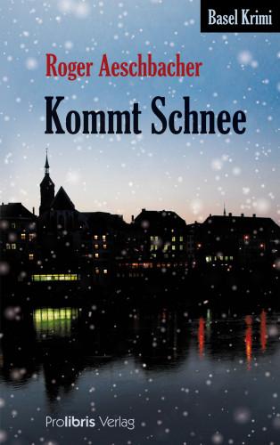 Roger Aeschbacher: Kommt Schnee