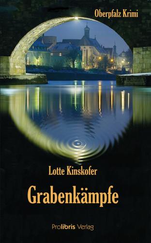Lotte Kinskofer: Grabenkämpfe