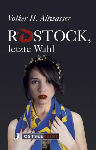 Volker H. Altwasser: Rostock, letzte Wahl