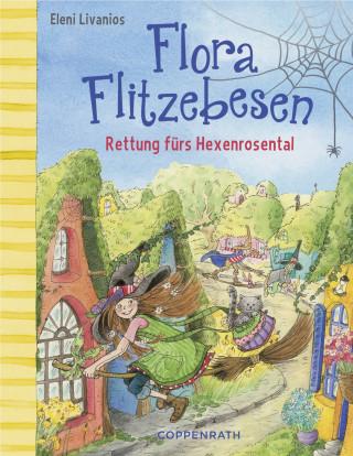 Eleni Livanios: Flora Flitzebesen - Band 4