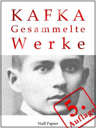 Franz Kafka: Kafka - Gesammelte Werke